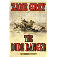 The Dude Ranger: A Western Story