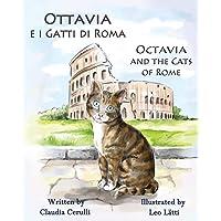 Ottavia E I Gatti Di Roma - Octavia and the Cats of Rome: A Bilingual Picture Book in Italian and English