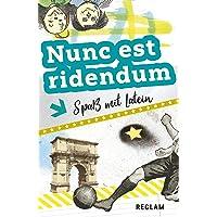 Nunc est ridendum: Spaß mit Latein. Lateinisch/Deutsch (Reclams Universal-Bibliothek)