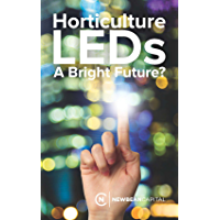 Horticulture LEDs: A Bright Future? (English Edition)