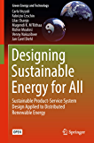 Designing Sustainable Energy for All: Sustainable Product-Service System Design Applied to Distributed Renewable Energy (Green Energy and Technology)