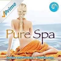 Pure Spa : Musica emozionale e terapeutica (Wellness Relax)