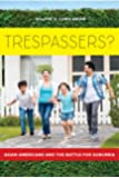 Trespassers?: Asian Americans and the Battle for Suburbia