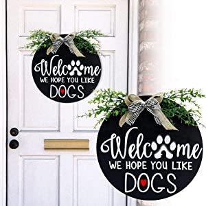 Welcome Sign for Front Door Decor - We Hope You Like Dogs - Welcome Home Sign , 12 inch Welcome Wreaths Porch Decor , Farmhouse Porch , Rustic Front Door Outdoor Hanging Vertical Sign