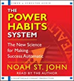 The Power Habits System: The New Science for Making Success Automatic