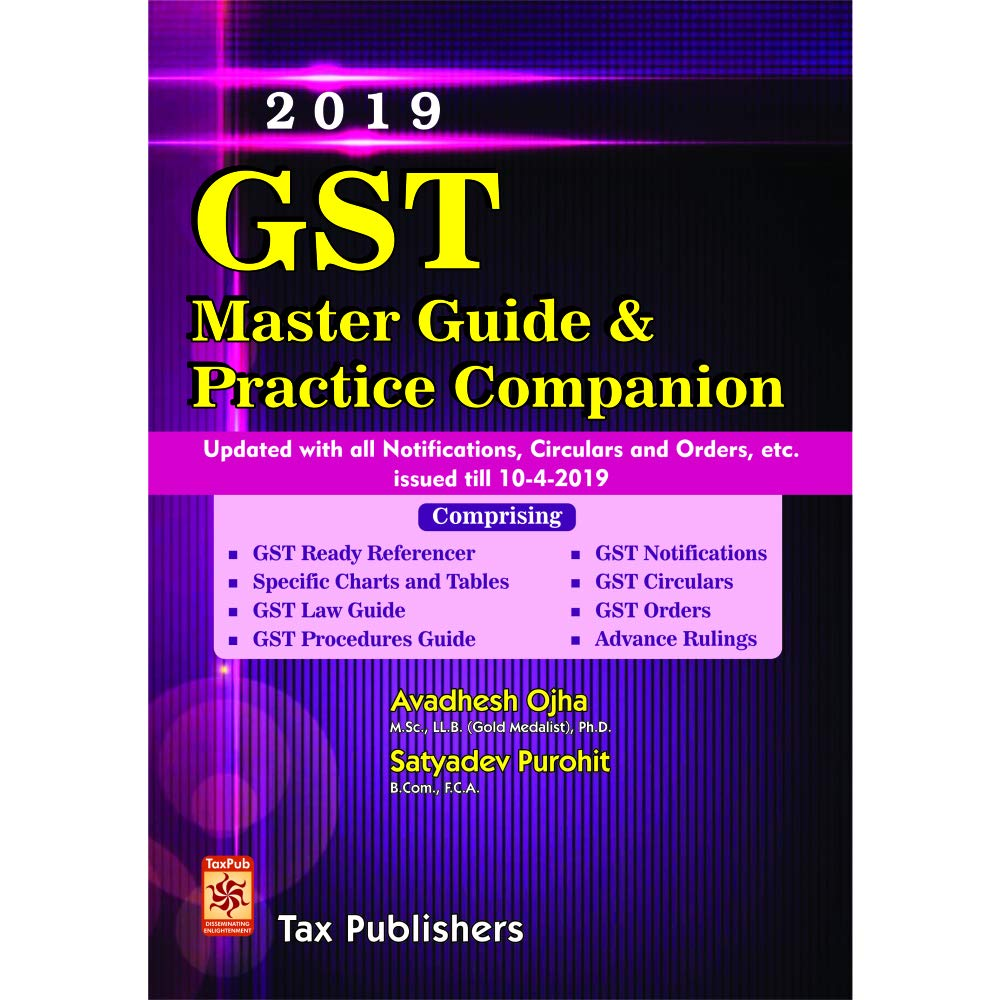 GST MASTER GUIDE AND PRACTICE COMPANION (2019) by TAX PUBLISHERS