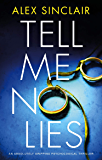 Tell Me No Lies: An absolutely gripping psychological thriller