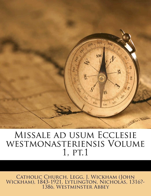 Read Online Missale ad usum Ecclesie westmonasteriensis Volume 1, pt.1 (Latin Edition) ebook