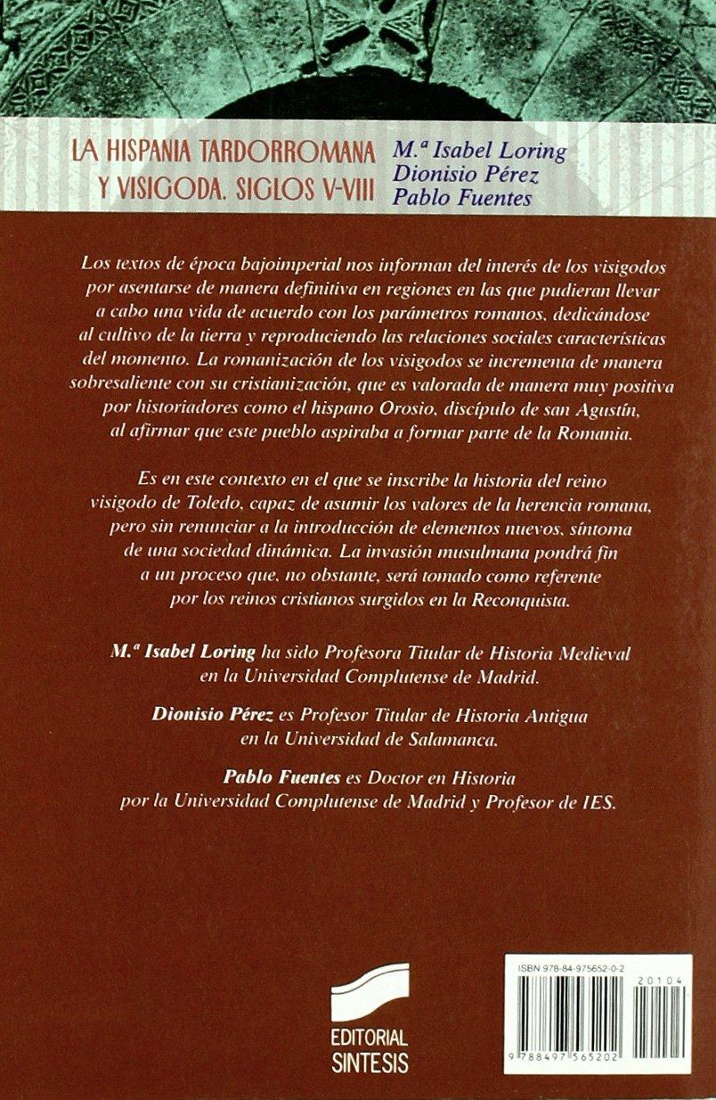 La Hispania tardorromana y visigoda, siglos V-VIII: 4 Historia de ...