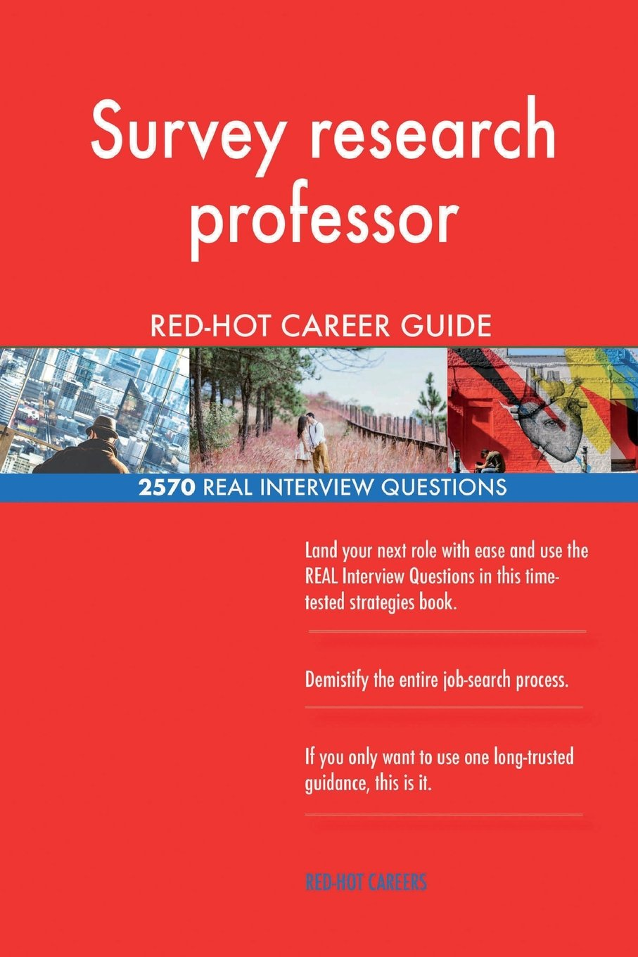 Survey research professor RED-HOT Career Guide; 2570 REAL Interview Questions pdf epub