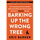 Barking Up the Wrong Tree: The Surprising Science Behind Why Everything You Know About Success Is (Mostly) Wrong (English Edi