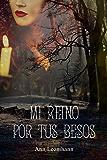 Mi reino por tus besos (Amor y venganza nº 2) (Spanish Edition)