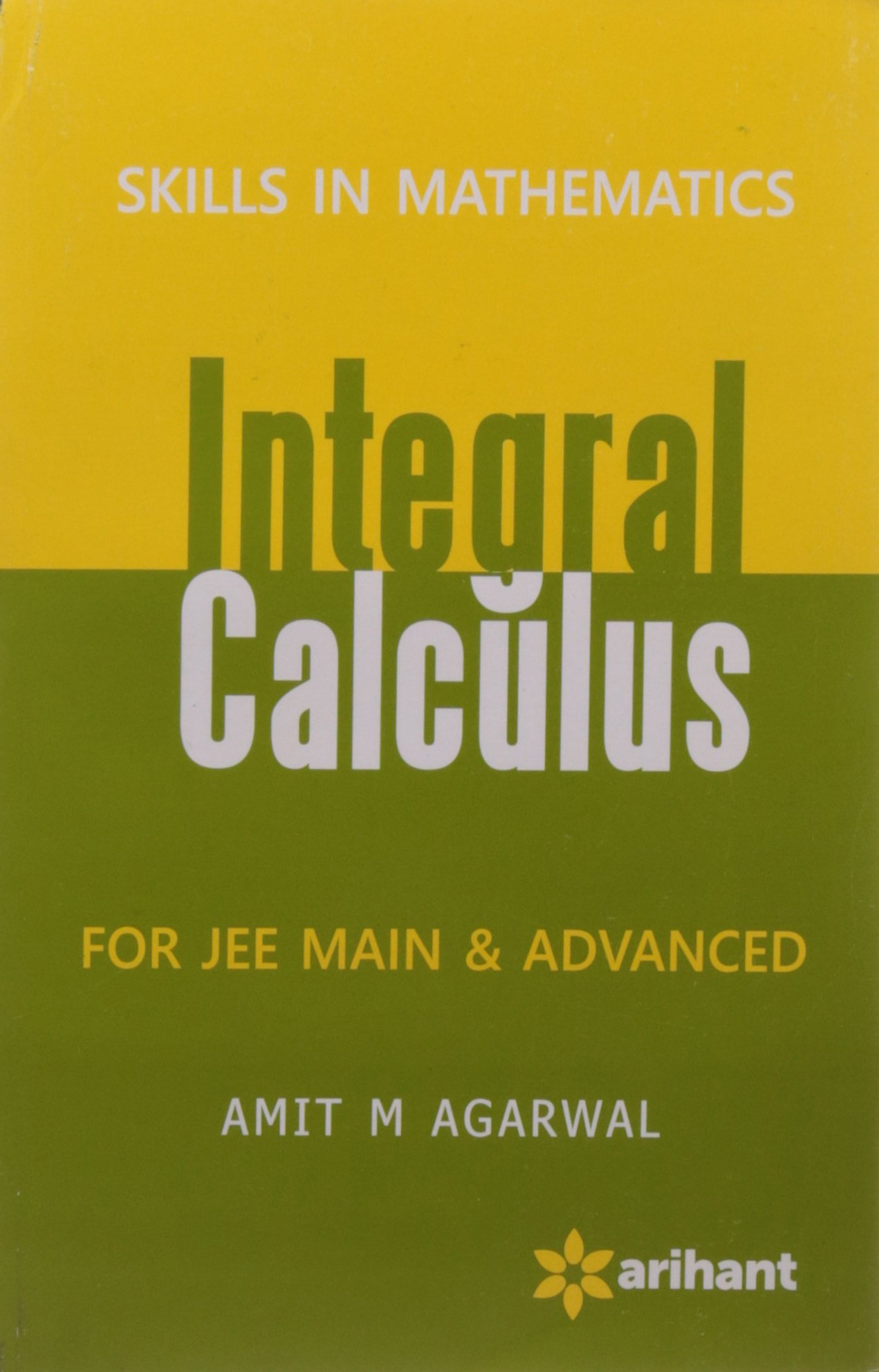 Buy Skills In Mathematics - INTEGRAL CALCULUS for JEE Main ...