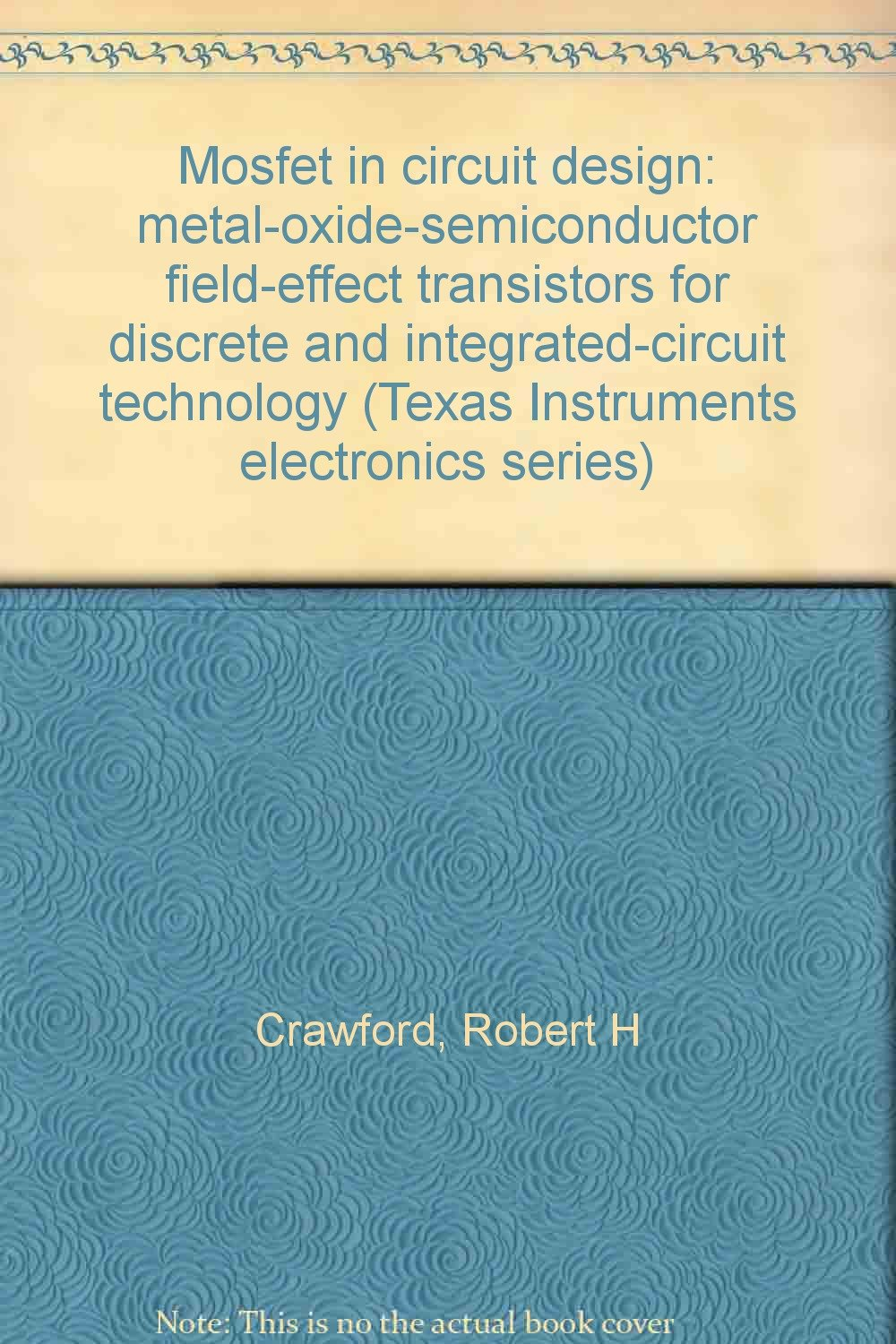 Mosfet In Circuit Design Metal Oxide Semiconductor Field Effect Transistors For Discrete And Integrated Technology Texas Instruments Electronics