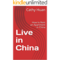 Live in China: How to Rent an Apartment in China (Life in China Book 1)