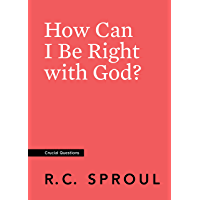 How Can I Be Right with God? (Crucial Questions) (English Edition)