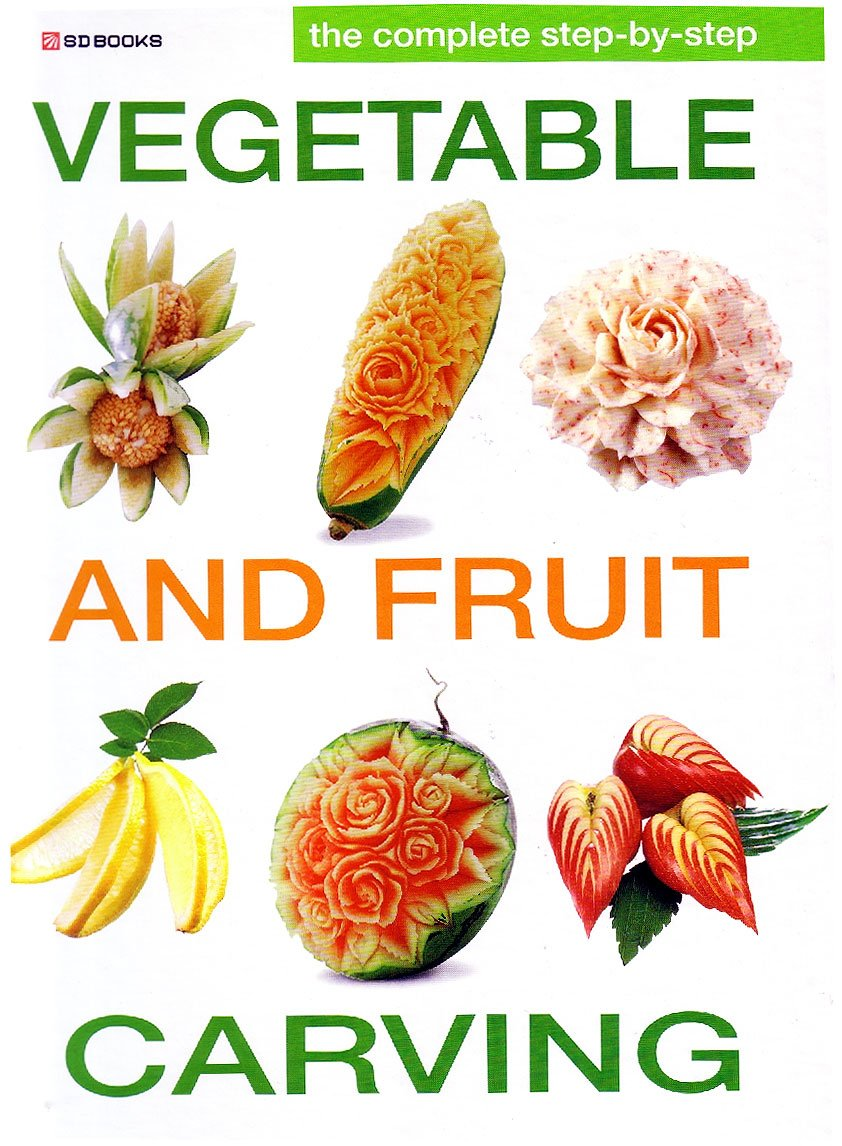 Complete step by step vegetable and fruit carving amazon