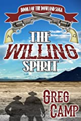 The Willing Spirit: Book One of the Dowland Saga (Volume 1) Paperback