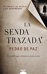 La senda trazada / The Drawn Path (Spanish Edition)