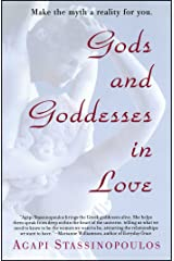 Gods and Goddesses in Love: Making the Myth a Reality for You Kindle Edition