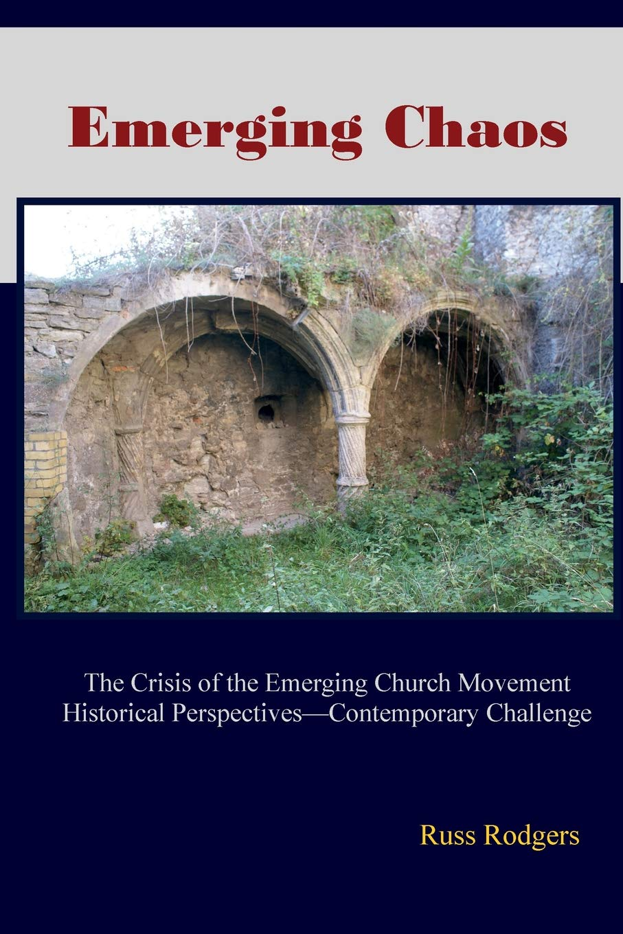 Emerging Chaos: The Crisis of the Emerging Church Movement in North America ebook