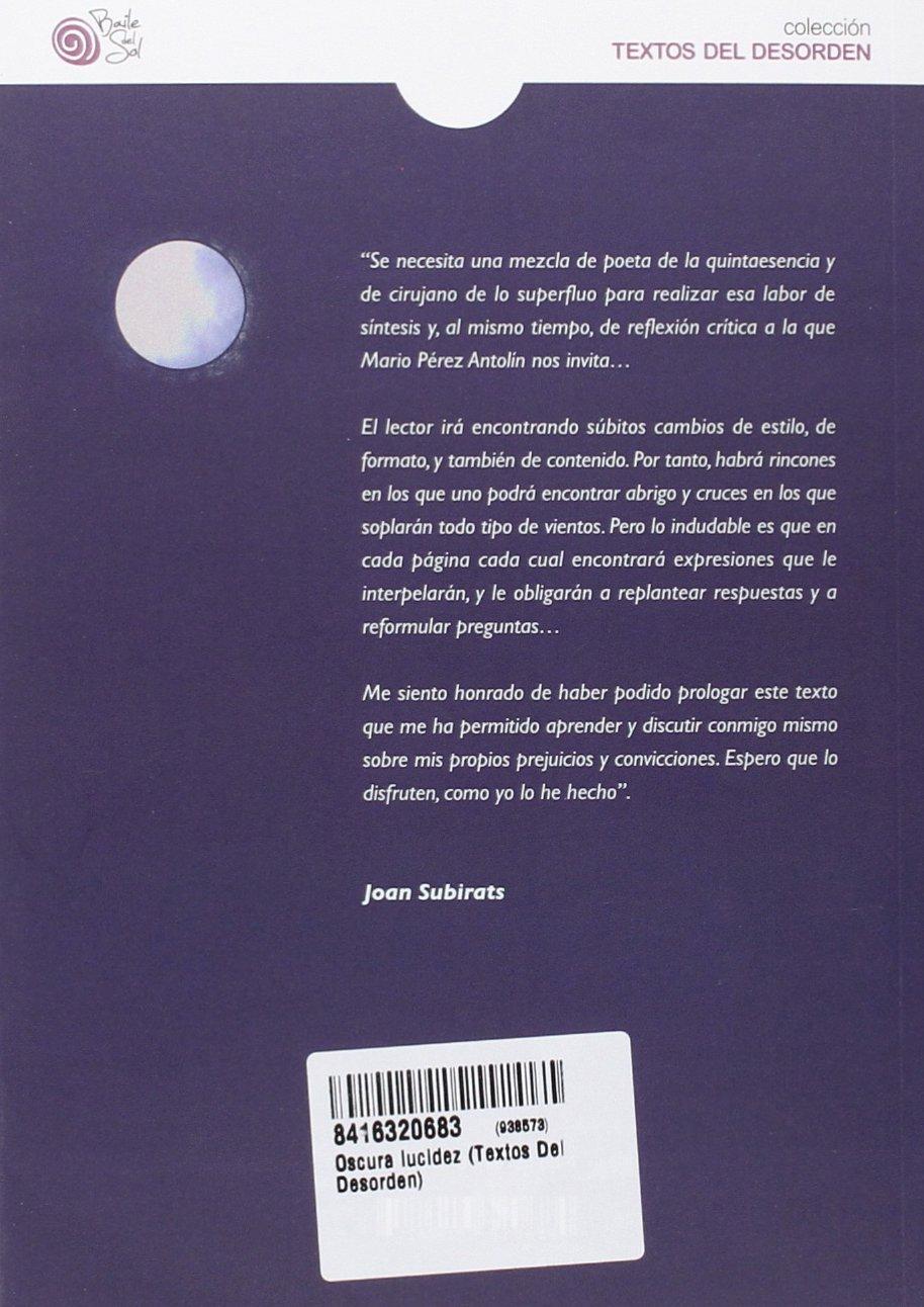 OSCURA LUCIDEZ (TEXTOS DEL DESORDEN): Amazon.es: Mario Pérez Antolín: Libros
