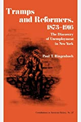 Tramps and Reformers, 1873-1916: The Discovery of Unemployment in New York (Contributions in American History) Hardcover