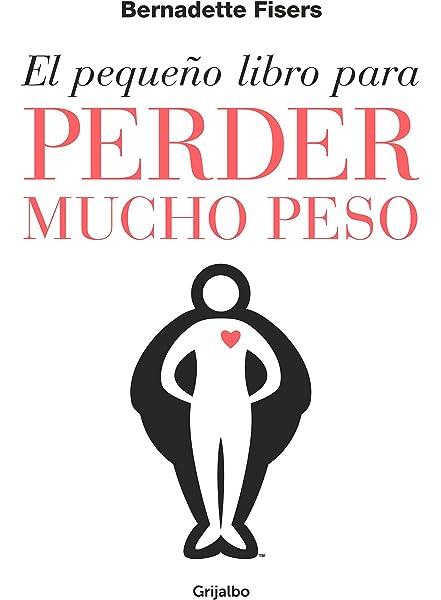 El pequeño libro para perder mucho peso (Divulgación): Amazon.es: Fisers, Bernadette, Matilde Fernández de Villavicencio;: Libros