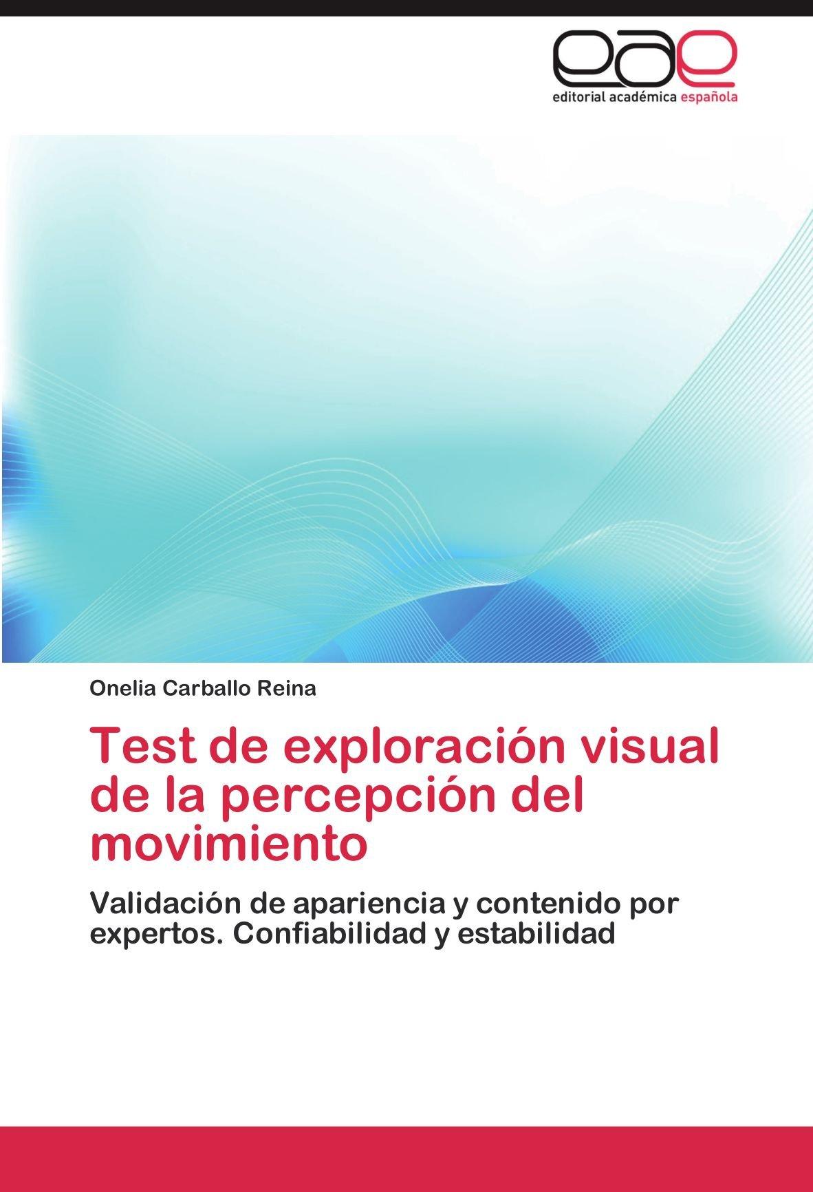 Test de exploración visual de la percepción del movimiento: Validación de apariencia y contenido por expertos. Confiabilidad y estabilidad (Spanish ...