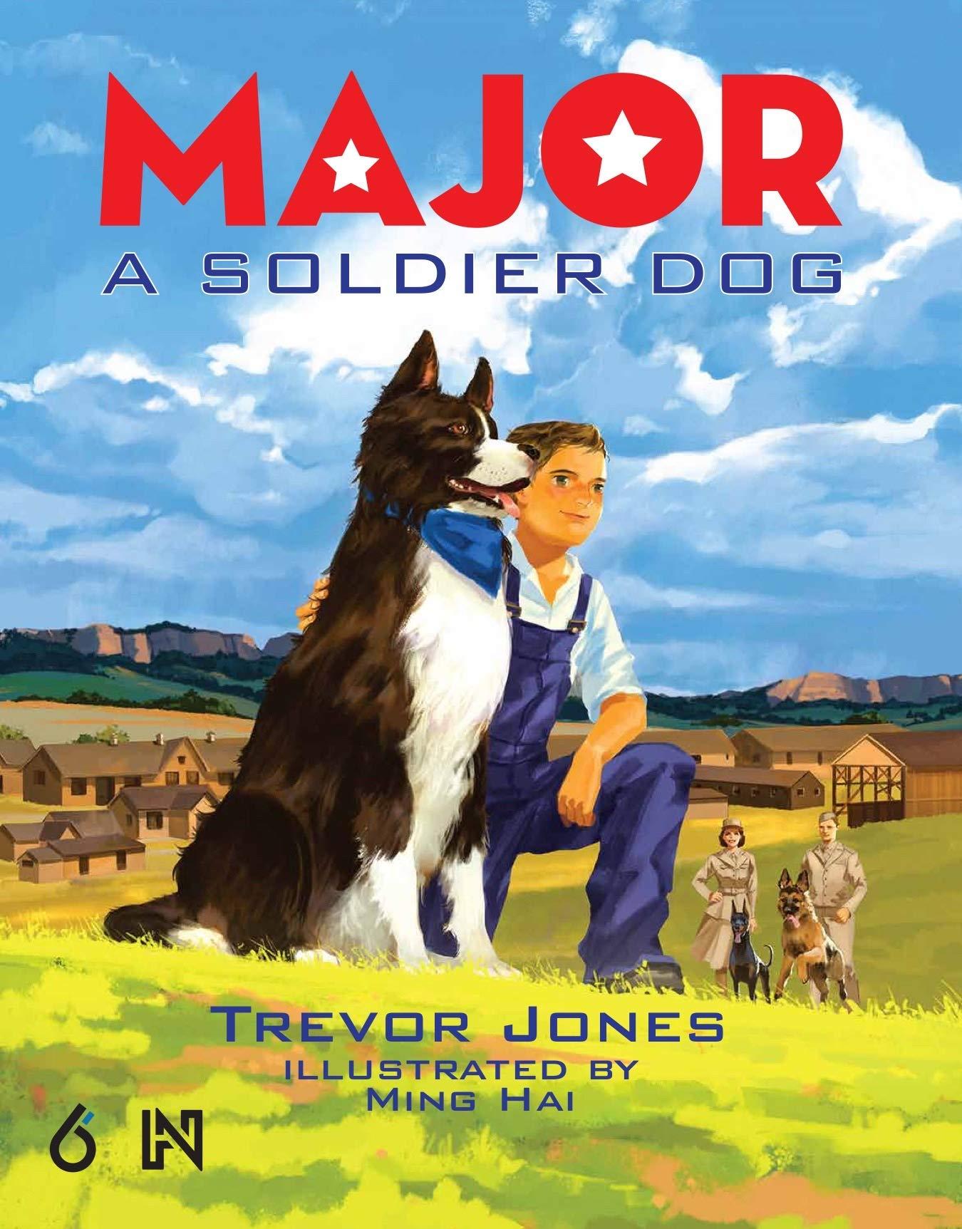 Major A Soldier Dog Jones Trevor Hai Ming 9781644420003