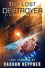The Lost Destroyer (Lost Starship Series Book 3) Kindle Edition