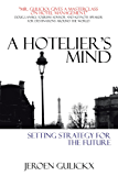 A Hoteliers Mind: Setting Strategy for the Future (English Edition)