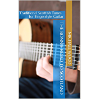 The Bonnie Road to Scotland: Traditional Scottish Tunes for Fingerstyle Guitar book cover