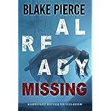 Already Missing (A Laura Frost FBI Suspense Thriller—Book 4)