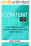 CONTENT 101: A BEGINNERS GUIDE TO CONTENT DEVELOPMENT AND STORYTELLING
