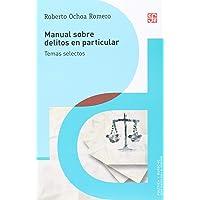 Manual sobre los delitos en particular: Temas selectos