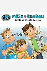 Joëlle va chez le docteur: Vaccination (Félix et Boubou) (French Edition) Paperback