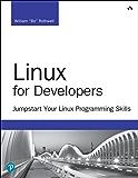 Linux for Developers: Jumpstart Your Linux Programming Skills (Developer's Library)