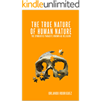Image for The True Nature Of Human Nature: The Symbiotic Parasite Known As Religion (The inquisition of God Book 1)