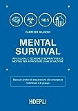 Mental Survival: Psicologia e tecniche di sopravvivenza mentali per affrontare ogni situazione