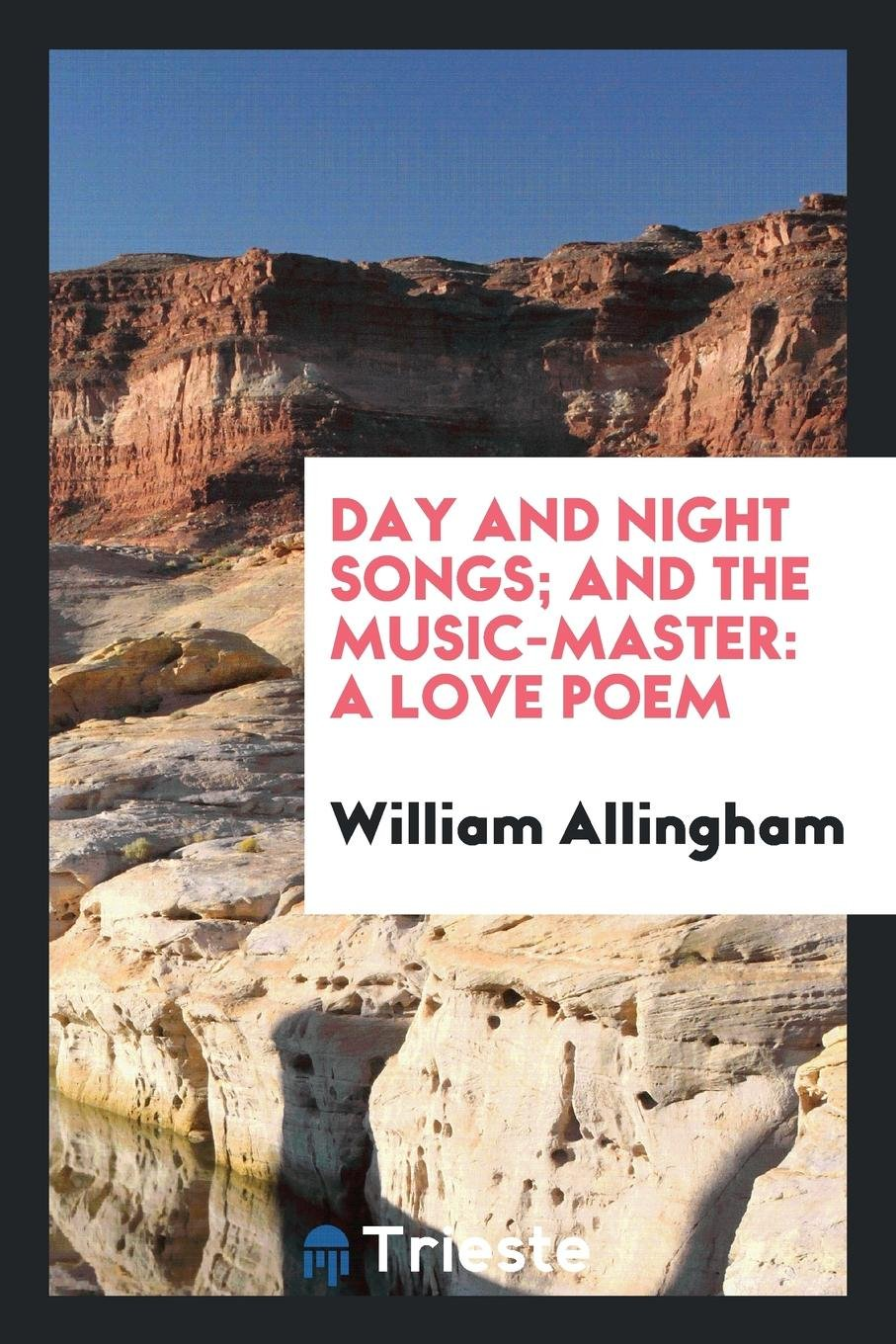 Day and night songs; and The music-master: a love poem pdf