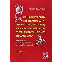 Rehabilitación en hemiplejía, ataxia, traumatismos craneoencefálicos y en