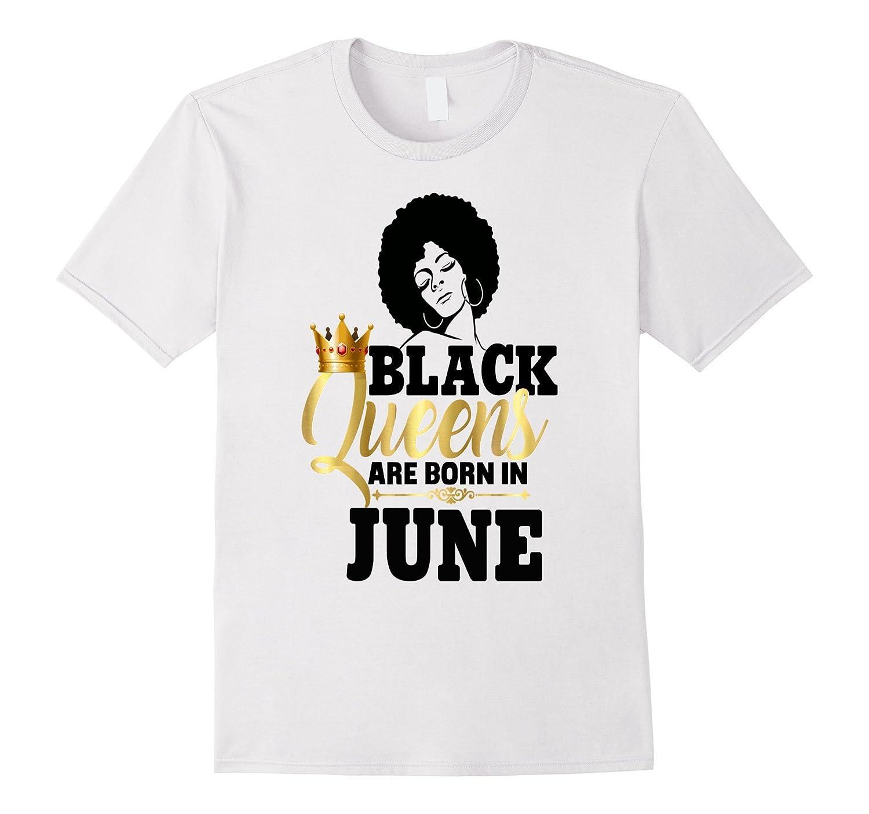 8c3dada26 Black Girl Magic Queens Are Born In June Birthday Shirt-CD – Canditee