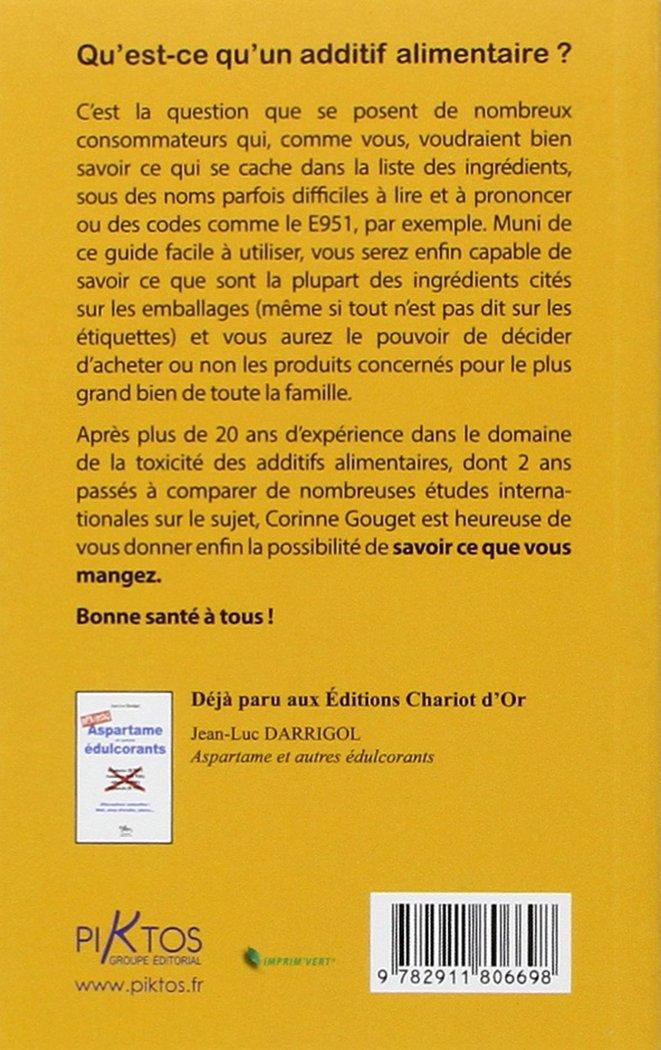La liste des additifs alimentaires acceptables (French Edition)
