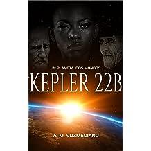 Kepler 22B: Un planeta, dos mundos (Spanish Edition) Aug 10, 2017