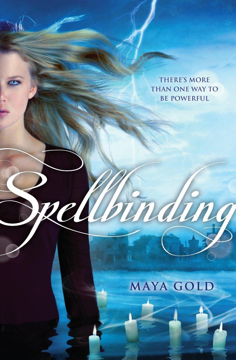 Spellbinding: Maya Gold: 9780545433808: Amazon.com: Books