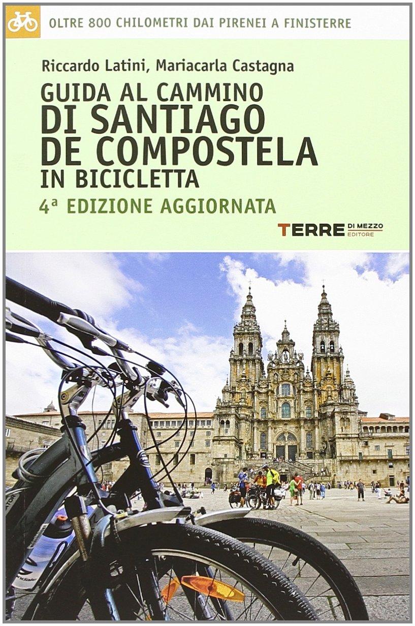 Guida al cammino di Santiago in bicicletta. Camino Francés: Amazon ...
