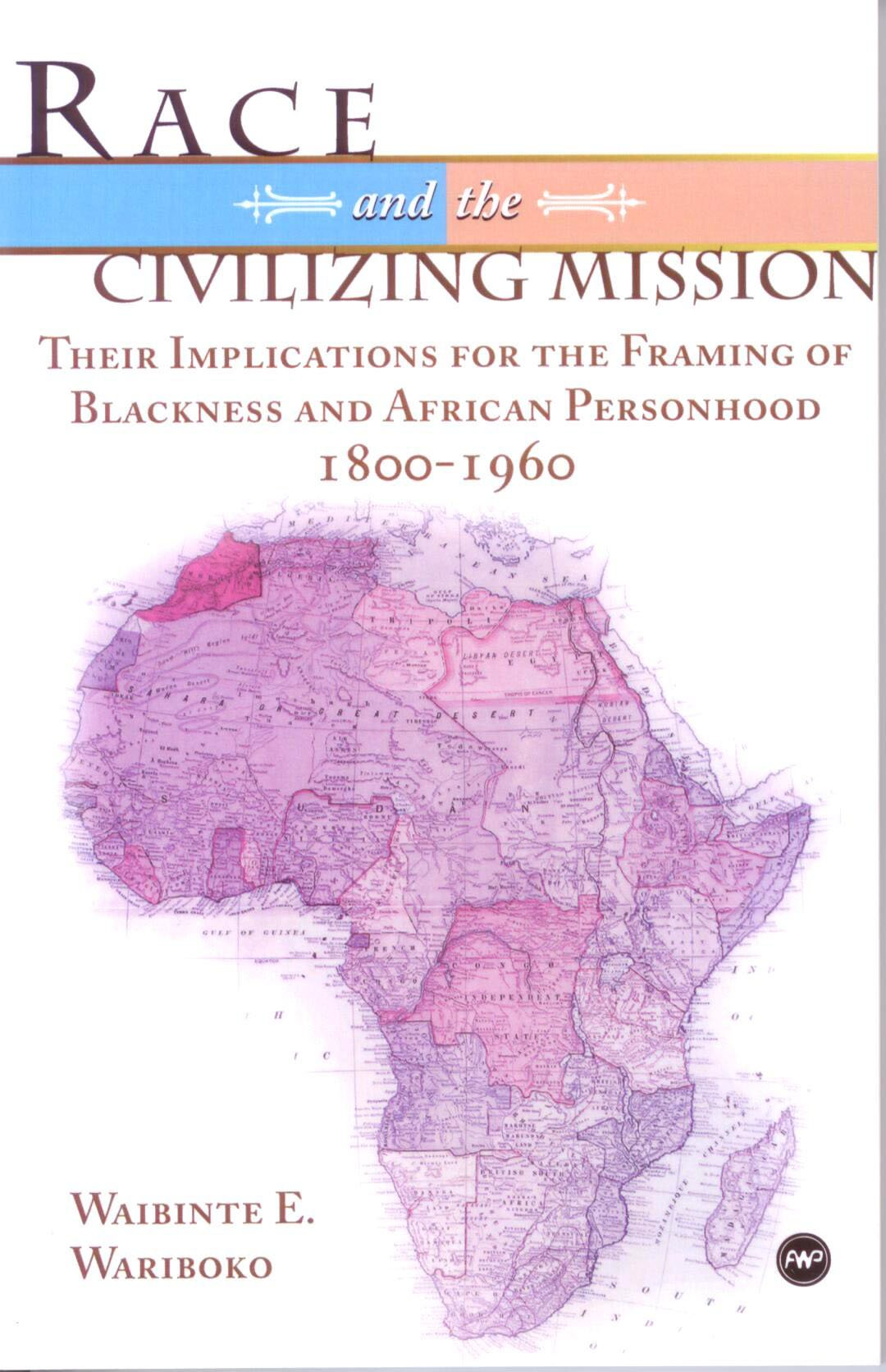 Download Race and the Civilizing Mission: Their Implications for the Framing of Blackness and African Personhood pdf