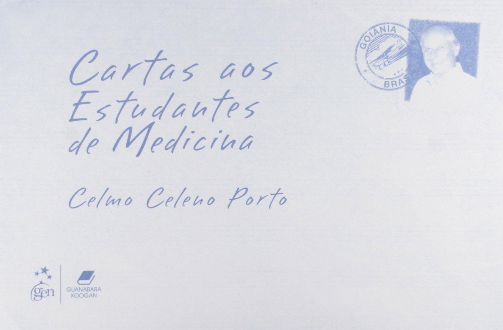Cartas aos Estudantes de Medicina: Celmo Celeno Porto ...