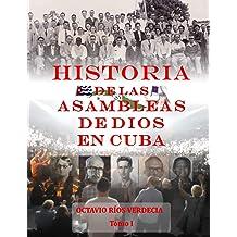 Historia de las Asambleas de Dios en Cuba (Spanish Edition) Oct 20, 2018